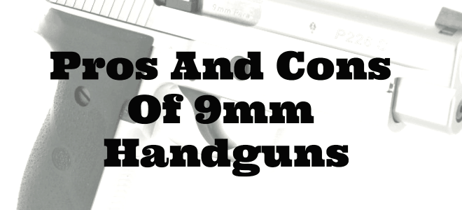 Pros And Cons Of 9mm Handguns