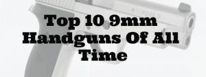 Top 10 9mm Handguns Of All Time