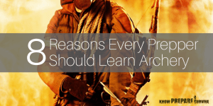 8 Reasons Every Prepper Should Learn Archery