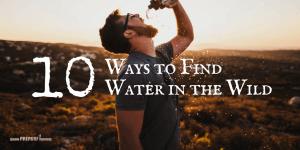 10 Ways to Find Water in the wild