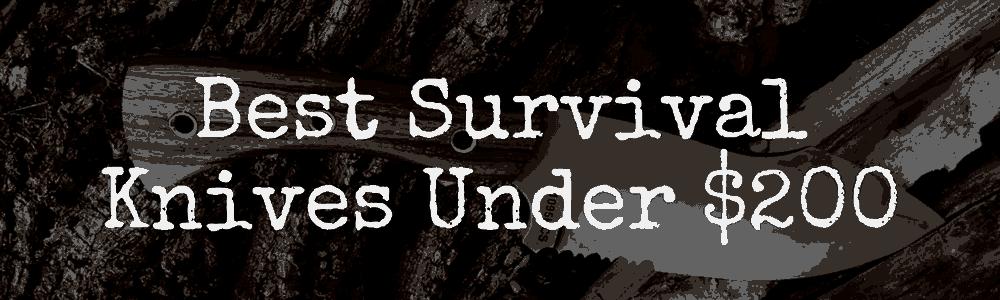 Best Survival Knives Under $200