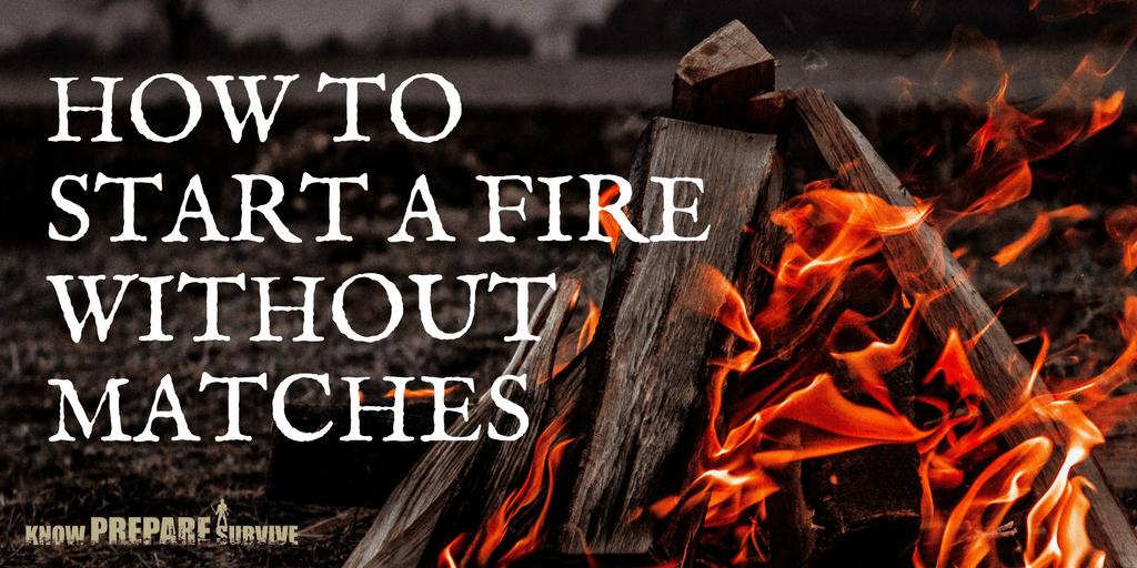 How Start a Fire Without Matches (or a Lighter)