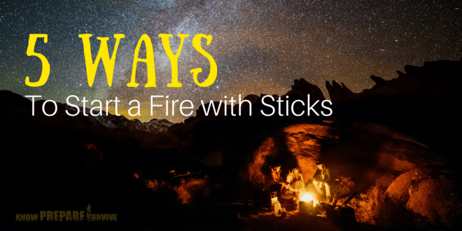 How to Start a Fire with Sticks