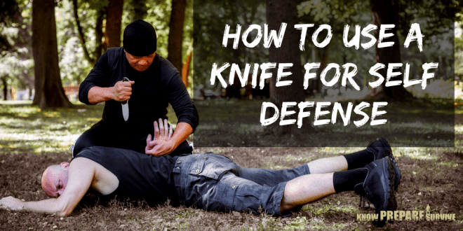 How to Use a Knife for Self Defense