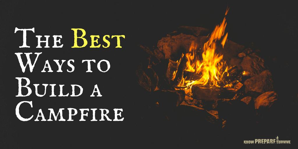 Best Ways to Build a Campfire - 7 Campfire Building Techniques