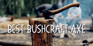 Best Bushcraft Axe