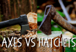 Axes vs Hatchets
