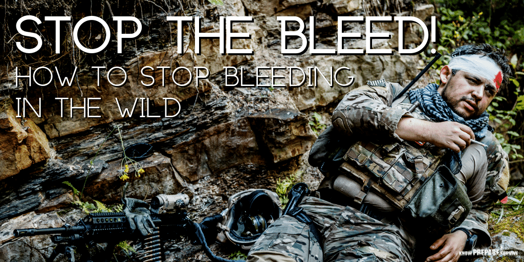 How to Stop Bleeding in the Wild