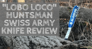 Lobo Loco Victorinox Huntsman Swiss Army Knife Review