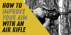 How To Improve Your Air Rifle Aim