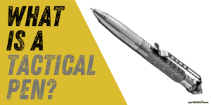 What is a Tactical Pen - How Do You Use One