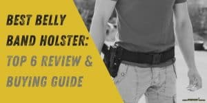 Best Belly Band Holster Review & Buying Guide