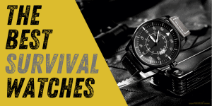 Best Survival Watches for Preppers and Gray Men