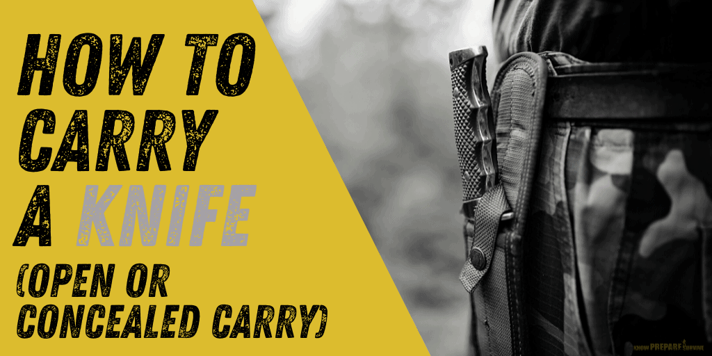 How to Carry a Knife Open and Concealed Carry Options for Fixed Blade and Pocket Knives